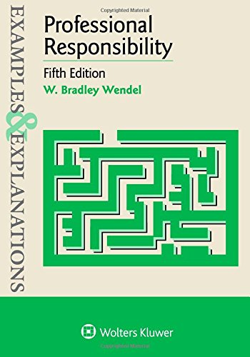 Compare Textbook Prices for Professional Responsibility Examples & Explanations 5 Edition ISBN 9781454868439 by Wendel, W. Bradley
