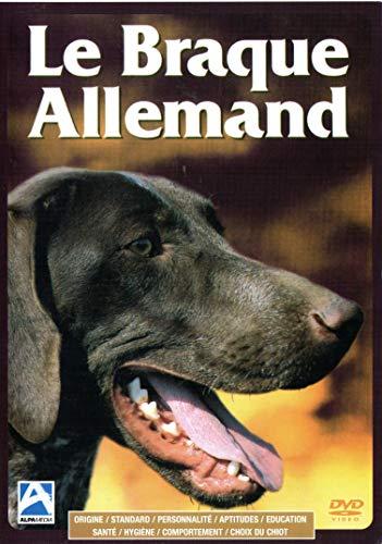 Le Braque Allemand (Origine-Standard-Personnalité-Aptitudes-Education-Santé-Hygiène-Comportement-Choix du Chiot) DVD