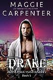 DRAKE: Vigilante Bodyguard (Alpha Male Master Series Book 5)