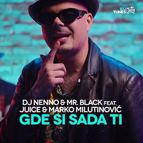 DJ Nenno, Mr. Black feat. Juice & Marko Milutinovic