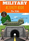 Military Activity Book: For Kids 4-8 Years Old Boy & Girl   Preschool Activity Book 72 Activities To Discover Military, Army, Soldier, Tank and more   ... worksheet, Maze, Dot to dot, Games and More.