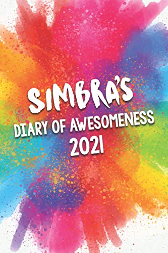 Simbra's Diary of Awesomeness 2021: A Unique Girls Personalized Full Year Planner Journal Gift For Home, School, College Or Work.