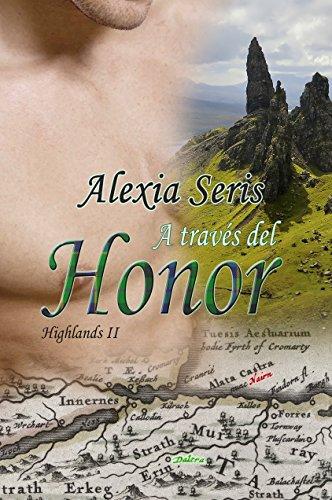 A través del honor (Highlands nº 2) eBook: Seris, Alexia: Amazon ...