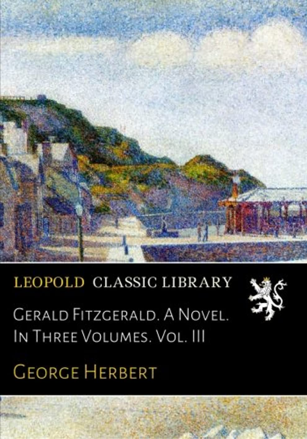 特性メイトカップルGerald Fitzgerald. A Novel. In Three Volumes. Vol. III