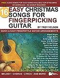 16 Easy Christmas Songs for Fingerpicking Guitar: Quick & Easy Fingerstyle Guitar Arrangements (Strum It! Pick It! Sing It!)