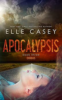 Exodus (Apocalypsis Book 3) by [Elle Casey]