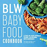 BLW Baby Food Cookbook : A Stage-by-Stage Approach to Baby-Led Weaning with Confidence
