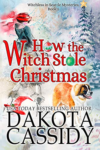 How the Witch Stole Christmas (Witchless In Seattle Mysteries Book 5)