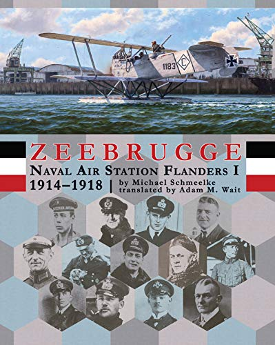Zeebrugge | Naval Air Station Flanders I 1914 – 1918