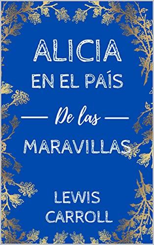 Alicia en el país de las maravillas: de Lewis Carroll