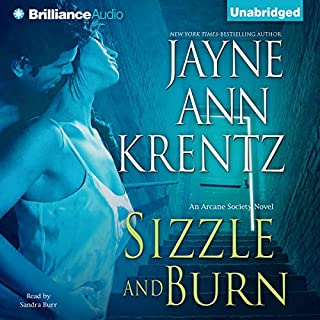 Sizzle and Burn     Arcane Society, Book 3              Written by:                                                                                                                                 Jayne Ann Krentz                               Narrated by:                                                                                                                                 Sandra Burr                      Length: 9 hrs and 36 mins     1 rating     Overall 5.0