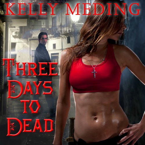 Three Days to Dead: Dreg City Series, Book 1