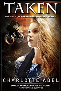 Taken: A Magical YA Romance (The Channie Series Book 2)