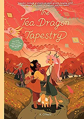 The Tea Dragon Tapestry (The Tea Dragon Society)