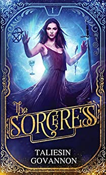 The Sorceress (The Sorceress Saga Book 1) by [Taliesin Govannon]