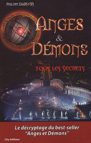 Anges et démons Tous les secrets