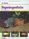 *Regenbogenfische, Ihr Hobby