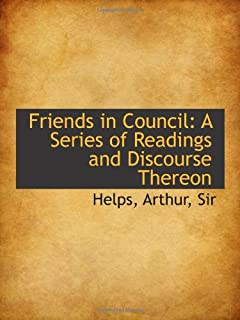Friends in Council: A Series of Readings and Discourse Thereon