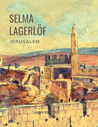Selma Lagerlöf: Jerusalem (Roman): Beide Teile in einem Band. Übersetzt von Mathilde Mann.