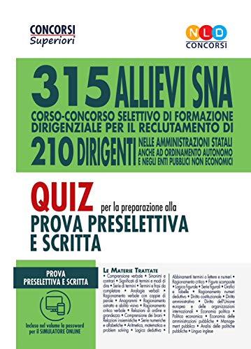 Concorso 315 Allievi Dirigenti Sna (Scuola Nazionale Dell'amministrazione): Quiz Per La Preparazione Alla Prova Preselettiva e scritta