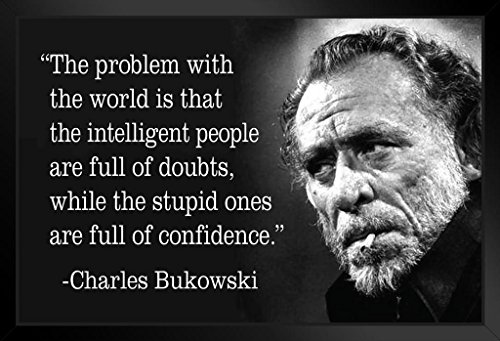 ProFrames Poster Foundry Charles Bukowski The Problem with The World Zitat 14x20 inches Framed Poster