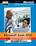 Exam 77-882 Microsoft Excel 2010 with Microsoft Office 2010 Evaluation Software by Microsoft Official Academic Course (2011-09-21)