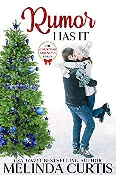 Rumor Has It (Christmas Mountain Clean Romance Series Book 2) by [Melinda Curtis]