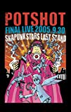 POTSHOT FINAL LIVE 2005.9.30「SKAPUNK STARS...[DVD]