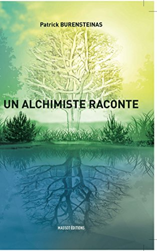 Un alchimiste raconte (French Edition)