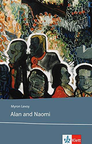 Alan and Naomi: Schulausgabe für das Niveau B1, ab dem 5. Lernjahr. Ungekürzter englischer Originaltext mit Annotationen: Young Adult Literature (Young Adult Literature: Klett English Editions)
