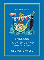 England Your England: Notes on a Nation (Pushkin Collection)