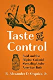 Taste of Control: Food and the Filipino Colonial Mentality Under American Rule