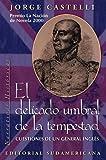 El Delicado Umbral De LA Tempestad: Cuestiones De UN General Ingles (Narrativas Historicas (Buenos A...