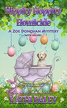 Hippity Hoppity Homicide (Zoe Donovan Cozy Mystery Book 28) by [Kathi Daley]