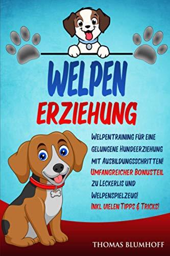 WELPEN ERZIEHUNG: Welpentraining für eine gelungene Hundeerziehung...
