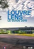 Louvre-Lens - Le guide 2015
