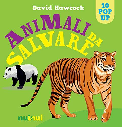 Animali da salvare. Libro pop-up. Ediz. a colori