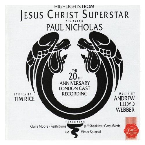 Highlights from Jesus Christ Superstar (20th Anniversary London Cast Recording)
