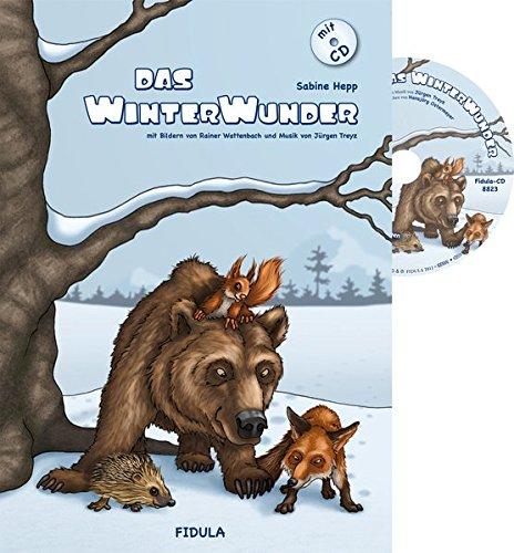 Das Winterwunder: Bilderbuch mit zahlreichen Anregungen für die Arbeit mit Kindern ab 2 Jahren mit CD