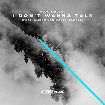 I Don't Wanna Talk (Remixes)