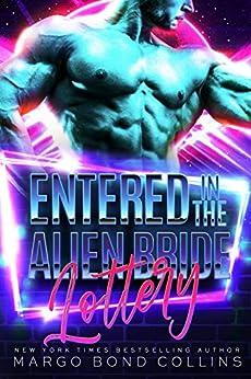 Entered in the Alien Bride Lottery: A Sci Fi Alien Romance (Khanavai Warrior Bride Games Book 1) by [Margo Bond Collins]