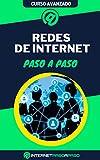 Aprende Redes de Internet Paso a Paso: Curso Avanzado de Redes de Internet - Guía de 0 a 100 (Cursos de Internet)