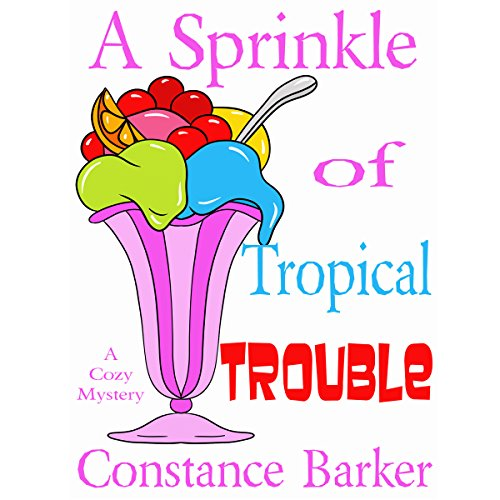 A Sprinkle of Tropical Trouble: A Cozy Mystery audiobook cover art