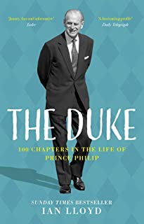 The Duke: 100 Chapters in the Life of Prince Philip