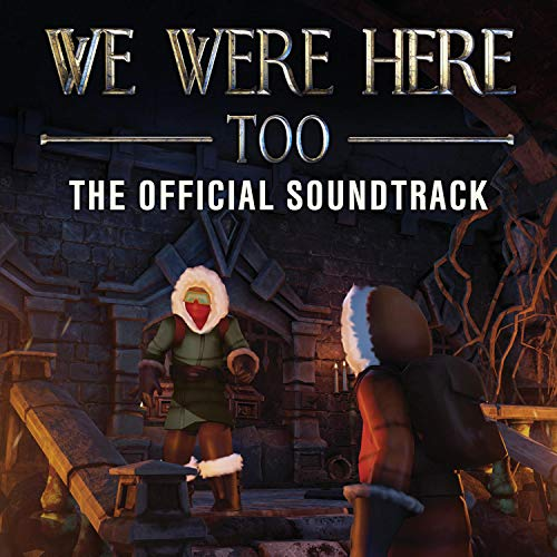 We Were Here Too (Official Game Soundtrack)