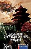 Die Welten des Jörg Weigand (WSF - Die Welten der SF)