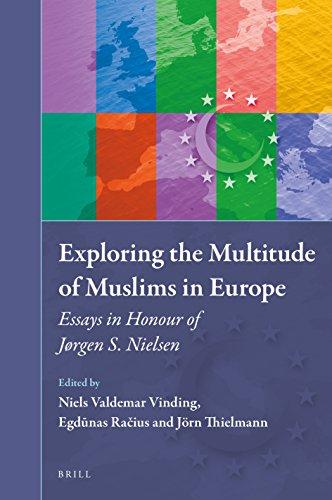 Exploring the Multitude of Muslims in Europe: Essays in Honour of Jørgen S. Nielsen (Muslim Minorities)