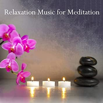 Relaxation Music for Meditation