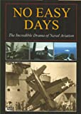 No Easy Days: The Incredible Drama of Naval Aviation
