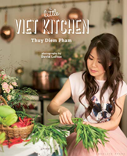 The Little Viet Kitchen: Over 100 authentic...